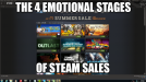 The 4 Emotional Stages of a Steam Sale