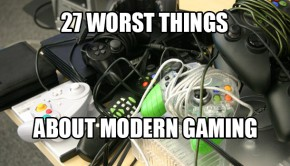 27-worst-things-about-modern-gaming